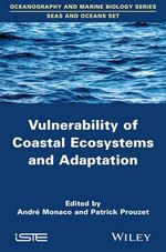 Vulnerability of Coastal Ecosystems and Adaptation : ISTE - Patrick Prouzet