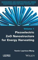 Piezoelectric ZnO Nanostructure for Energy Harvesting : ISTE - Yamin Leprince-Wang
