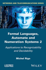 Formal Languages, Automata and Numeration Systems : Volume 2 - Michel Rigo