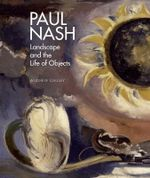 Paul Nash : Landscape and the Life of Objects - Andrew Causey