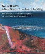 Kurt Jackson : A New Genre of Landscape Painting - Mark Cocker
