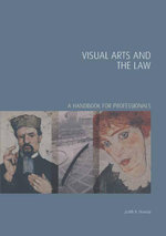 Visual Arts and the Law : A Handbook for Professionals - Judith B, Ms Prowda