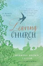 Leaving Church : A Memoir of Faith - Barbara Brown Taylor