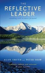 The Reflective Leader - Alan Smith