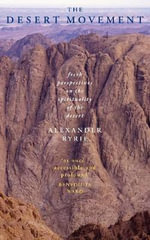 The Desert Movement : Fresh Perspectives on the Spirituality of the Desert - Alexander Ryrie