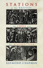 Stations of the Nativity, Cross and Resurrection - Raymond Chapman