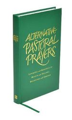 Alternative Pastoral Prayers : Liturgies and Blessings for Health and Healing - Tess Ward
