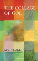 The Collage of God : Australia and New Zealand - Mark Oakley