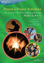Prayer and Prayer Activities: Years A, B & C : For Worship with Adults, Children and All-ages