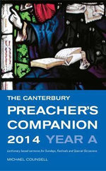 The Canterbury Preacher's Companion 2014 : Complete Sermons for Sunday, Festivals and Special Occasions