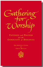 Gathering for Worship : Patterns and Prayers for the Community of Disciples - Christopher Ellis