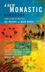 A New Monastic Handbook : From Vision to Practice - Ian Mobsby