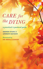 Care for the Dying : A Practical and Pastoral Guide - Sioned Evans