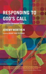Responding to God's Call : Christian Formation Today - Jeremy Worthen