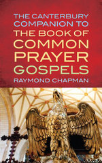 The Canterbury Companion to the Book of Common Prayer Gospels - Raymond Chapman