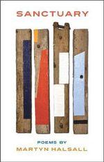 Sanctuary : Poems by Martyn Halsall - Martyn Halsall