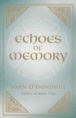 Echoes Of Memory - John O'Donohue