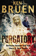Purgatory : A Jack Taylor Noir Thriller - Ken Bruen