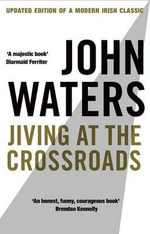 Jiving at the Crossroads - John Waters