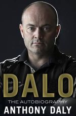 Dalo : the Autobiography - Anthony Daly