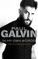 Paul Galvin: in My Own Words : The Autobiography - Paul Galvin