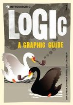 Introducing Logic: A Graphic Guide :  A Graphic Guide - Dan Cryan