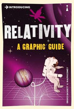 Relativity: A Graphic Guide :  A Graphic Guide - Bruce Bassett