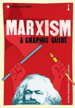 Marxism :  A graphic guide - Rupert Woodfin