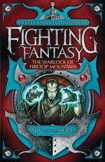 The Warlock of Firetop Mountain : Fighting Fantasy - Steve Jackson