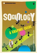 Introducing Sociology: A Graphic Guide :  A Graphic Guide - Richard Osborne