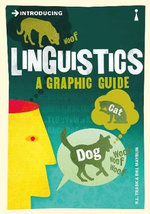 Introducing Linguistics: Graphic Guide :  Graphic Guide - R. L. Trask
