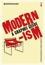 Introducing Modernism: A Graphic Guide : A Graphic Guide - Chris Rodrigues