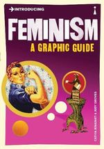 Introducing Feminism : A Graphic Guide - Cathia Jenainati