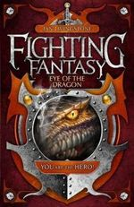 Eye Of The Dragon : Fighting Fantasy :  Fighting Fantasy - Ian Livingstone