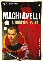 Introducing Machiavelli : A Graphic Guide - Patrick Curry
