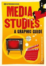 Introducing Media Studies : A Graphic Guide - Ziauddin Sardar