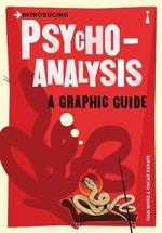 Introducing Psychoanalysis : A Graphic Guide - Ivan Ward