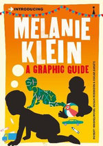 Introducing Melanie Klein : A Graphic Guide - R. D. Hinshelwood