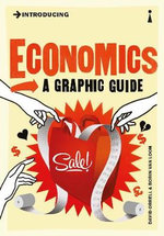 Introducing Economics : A Graphic Guide - David Orrell
