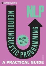 Introducing Neurolingustic Programming (nlp) : A Practical Guide - Neil Shah