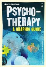 Introducing Psychotherapy : A Graphic Guide - Nigel Benson