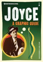 Introducing Joyce : A Graphic Guide - David Norris