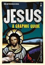 Introducing Jesus : A Graphic Guide - Anthony O'Hear