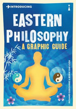 Introducing Eastern Philosophy : A Graphic Guide - Richard Osborne