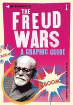 Introducing the Freud Wars : A Graphic Guide - Stephen Wilson