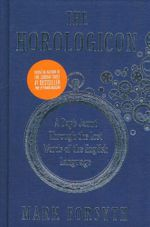 The Horologicon : A Day's Jaunt Through the Lost Words of the English Language - Mark Forsyth