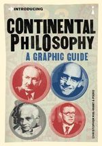 Introducing Continental Philosophy : A Graphic Guide - Christopher Kul-Want