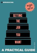 Introducing Getting the Job You Want : A Practical Guide - Denise Taylor