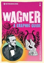 Introducing Wagner : A Graphic Guide - Michael White