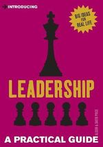 Introducing Leadership : A Practical Guide - Alison Price